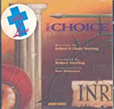 The Choice: A Dramatic Musical for Easter