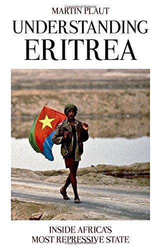 Understanding Eritrea: Inside Africa's Most Repressive State