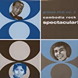 Groove Club Vol. 2: Cambodia Rock Spectacular!