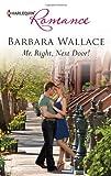 Mr. Right, Next Door!, Barbara Wallace, 037317831X