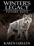 Winter's Legacy: Future Days (Winter's Saga Book 6)
