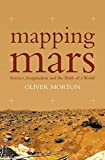 img - for Mapping Mars: Science, Imagination and the Birth of a World book / textbook / text book