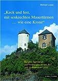 Burgen, Schlösser und Festungen an der Ahr und Im Adenauer Land : 'Keck und Fest, MIT Senkrechten Mauertürmen... Wie eine Krone', Losse, Michael and Kunst, Hans-Joachim, 3795417740