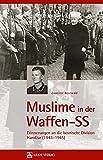 Muslime in der Waffen-SS: Erinnerungen an die bosnische Division Handžar (1943–1945)