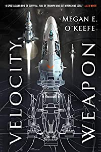 Velocity Weapon (The Protectorate Book 1)