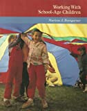 Working with School-Age Children : Before and after School Care, Bumgarner, Marlene A., 1559349484