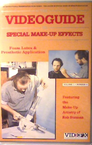 The Videoguide to Special Make-Up Effects: Foam Latex & Prosthetic Application