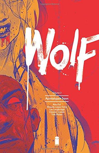 Wolf Volume 2  Apocalypse Soon