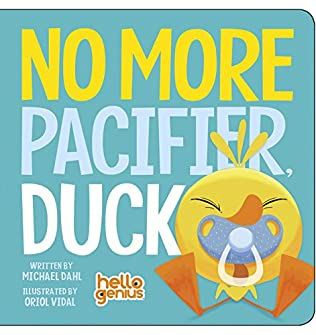 book cover of No More Pacifier, Duck