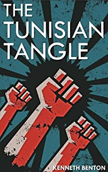 The Tunisian Tangle (A Peter Craig International Mystery & Crime Thriller Book 3) by [Benton, Kenneth]