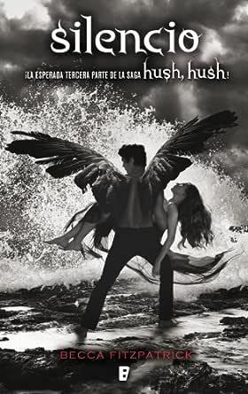Silencio (Saga Hush, Hush 3) eBook: Fitzpatrick, Becca: Amazon.es ...