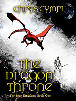 The Dragon Throne (The Four Kingdoms Book 1) by [Cymri, Chrys]