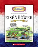 Dwight D. Eisenhower: Thirty-Fourth President 1953-1961 (Getting to Know the U.S. Presidents)