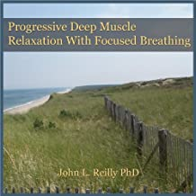 Progressive Deep Muscle Relaxation With Focused Breathing