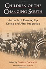Children of the Changing South: Accounts of Growing Up During and After Integration Kindle Edition