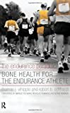 img - for The Endurance Paradox: Bone Health for the Endurance Athlete by Thomas J Whipple (2011-03-01) book / textbook / text book