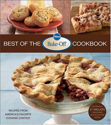 Pillsbury Best of the Bake-Off(r) Cookbook: Recipes from America's Favorite Cooking Contest (Pillsbury Cooking) (Off Pillsbury Cookbook Bake)
