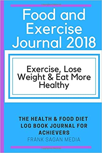 food and exercise journal 2018 exercise lose weight eat more