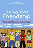 img - for Learning About Friendship: Stories to Support Social Skills Training in Children with Asperger Syndrome and High Functioning Autism by K.I. Al-Ghani (2010-11-15) book / textbook / text book