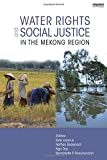 Water Rights and Social Justice in the Mekong Region, , 1849711887