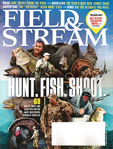 Field & Stream Magazine April/May 2019 | Hunt Fish - Magazine Field Stream &