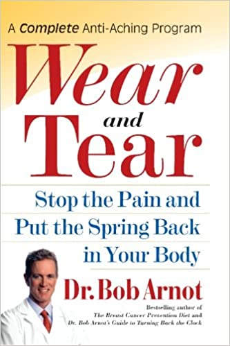 f9944b1ee Wear and Tear  Stop the Pain and Put the Spring Back in Your Body ...
