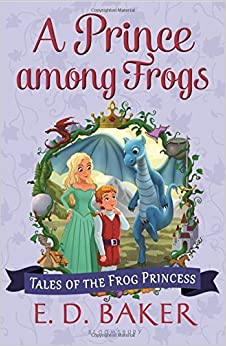 Book A Prince among Frogs (Tales of the Frog Princess) by E. D. Baker (2015-02-24)