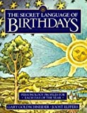 By Gary Goldschneider - The Secret Language of Birthdays: Personology Profiles for Each Day of the Year (10/17/94)