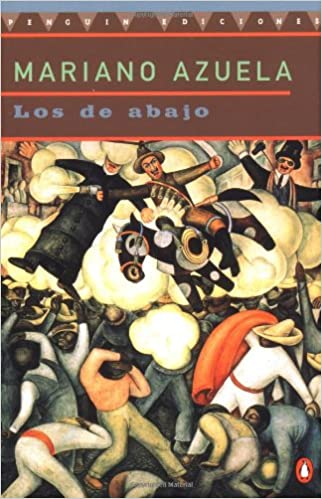 an analysis of the themes in mariano azuelas novel the underdogs The underdogs mariano azuela, author, e munguia  azuela's groundbreaking novel about a mexican peasant who becomes a revolutionary leader is now being issued in a revised translation with a .