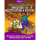 Math for Minecrafters: Adventures in Multiplication & Division