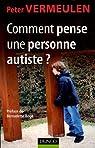 Comment pense une personne autiste ? par Vermeulen