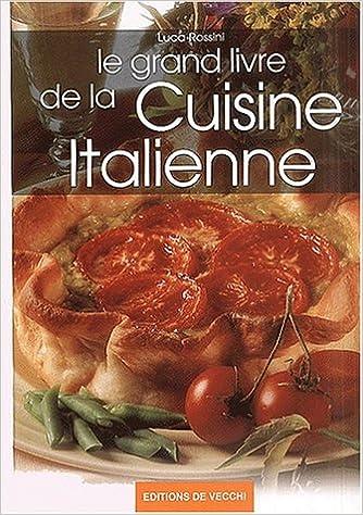 Grand Livre De La Cuisine Italienne Le Amazon Ca Luca