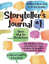 Storyteller's Journal #1: What You Need to Know: A Write-In Journal for the Oral Storyteller