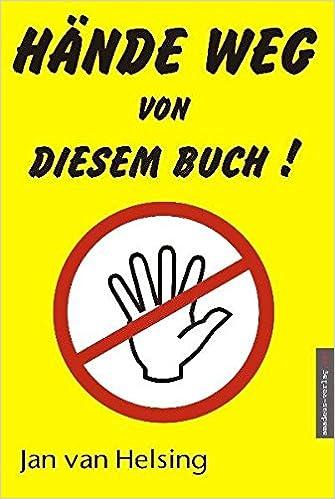 Hände weg von diesem Buch!: Jan van Helsing: 9783980710688