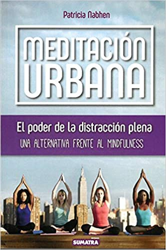 Meditación urbana. El poder de la distracción plena: Amazon ...