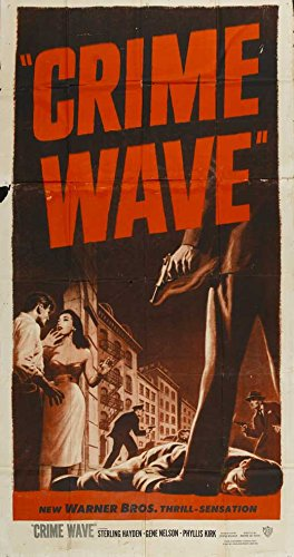 Crime Wave Poster Movie B (27 x 40 Inches - 69cm x 102cm ) Sterling Hayden Gene Nelson Phyllis Kirk Ted de Corsia Charles -