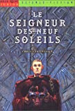 img - for Le Seigneur des neuf soleils (French Edition) book / textbook / text book