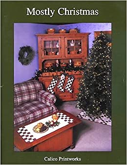 Mostly Christmas: 18 Projects (Calico Printworks): Amazon.com: Books