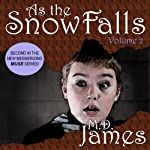 As the Snow Falls, Volume 2: Muse Series, Book 2 | M. D. James