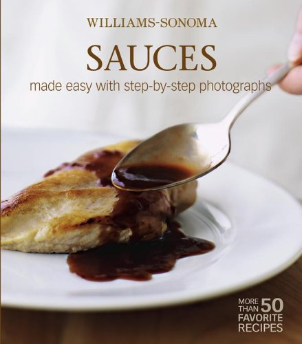 Williams-Sonoma Mastering: Sauces, Salsas &
