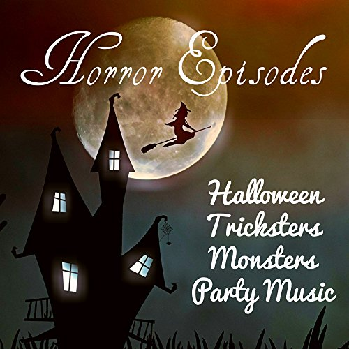 Horror Episodes - Halloween Tricksters Monsters Party Music with Piano Electro Acoustic Nature Spiritual Sounds -