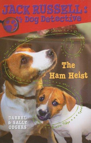 The Ham Heist (Jack Russell: Dog Detective)