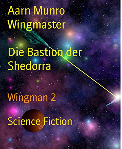 Wingmaster                     -                                      Die Bastion der Shedorra: Wingman 2 (German Edition)