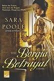 The Borgia Betrayal, Sara Poole, 0312609841
