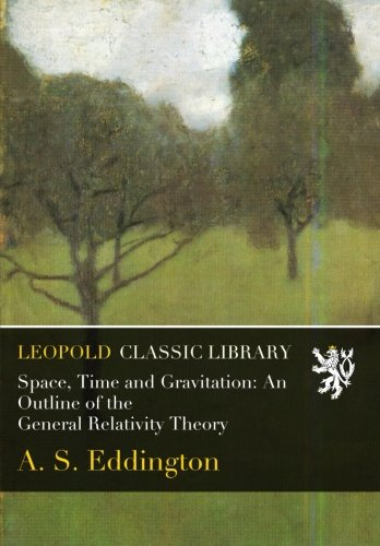 Space, Time and Gravitation: An Outline of the General Relativity Theory ebook