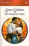 Don Joaquin's Pride, Lynne Graham, 037312127X
