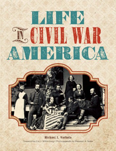 Life in Civil War America by [Varhola, Michael J.]