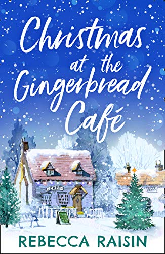 Christmas At The Gingerbread Café (The Gingerbread Café, Book 1) (The Gingerbread Cafe) (Store Christmas 99p)