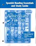 The American Vision, Spanish Reading Essentials and Study Guide : Student Workbook, McGraw-Hill Education, 0078743559