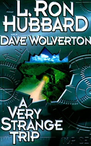 A Very Strange Trip by L. Ron Hubbard and Dave Wolverton